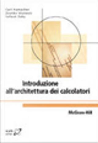 Introduzione all'architettura dei calcolatori by Zvonko Vranesic, Safwat Zaky, V. Carl Hamacher
