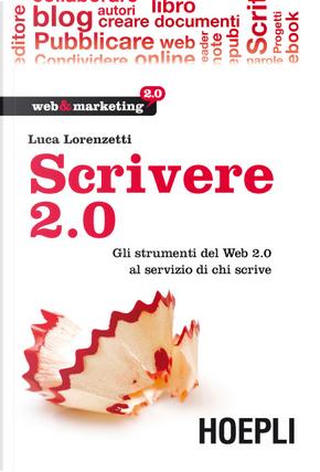 Scrivere 2.0 by Luca Lorenzetti