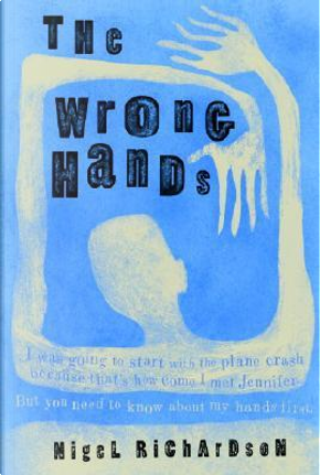 The Wrong Hands by Nigel Richardson