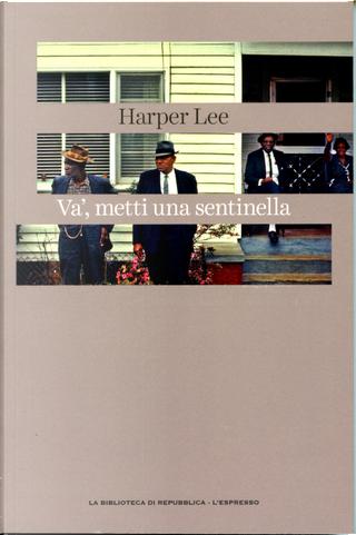 Va', metti una sentinella by Harper Lee