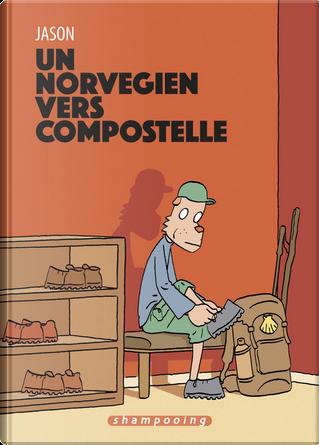 Un Norvégien vers Compostelle by Jason
