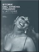 Storie del cinema italiano - Vol. 1 by Alberto Farina, Carlo Modesti Pauer, Enzo Sallustro, Leopoldo Santovincenzo, Massimo Galimberti