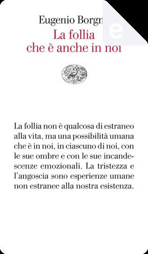 La follia che è anche in noi by Eugenio Borgna