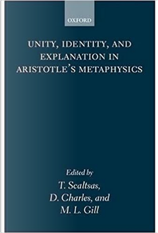 Unity, Identity and Explanation in Aristotle's Metaphysics by