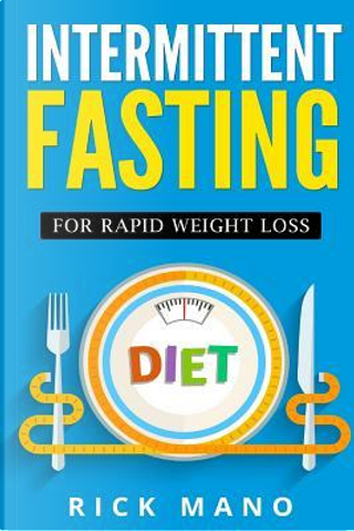 Intermittent Fasting by Rick Mano