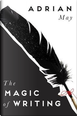 The Magic of Writing by Adrian May