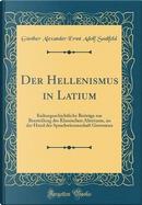 Der Hellenismus in Latium by Günther Alexander Ernst Adolf Saalfeld