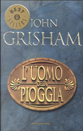 L'uomo della pioggia by John Grisham
