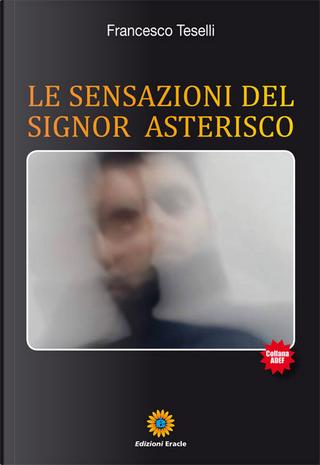 Le sensazioni del signor Asterisco by Francesco Teselli