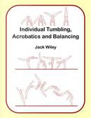 Individual Tumbling, Acrobatics and Balancing by Jack Wiley