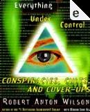 Everything Is Under Control by Miriam Joan Hill, Robert Anton Wilson