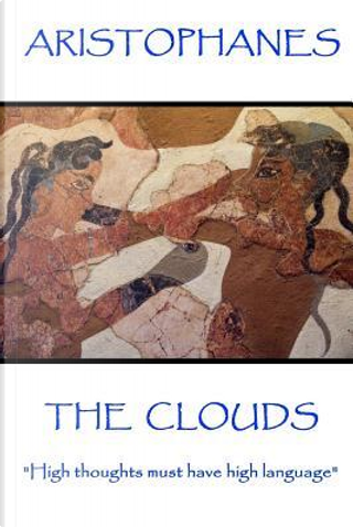 Aristophanes - The Clouds by Aristophanes