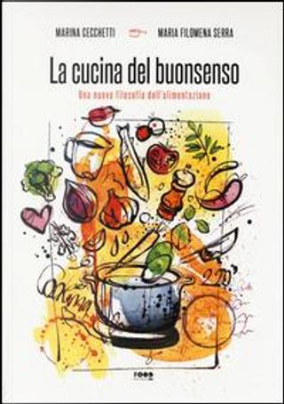La cucina del buonsenso. Una nuova filosofia dell'alimentazione by Marina Cecchetti