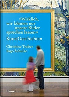 """""""Wirklich, wir können nur unsere Bilder sprechen lassen"""" by Ingo Schulze, Christine Traber"""