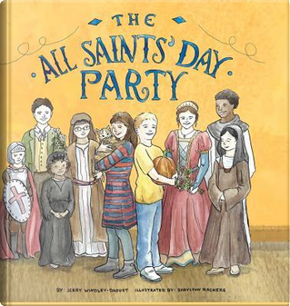 The All Saints' Day Party by Jerry J Windley-Daoust