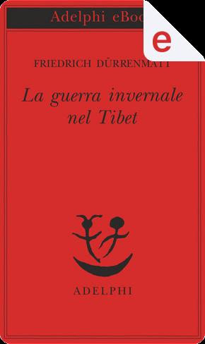 La guerra invernale nel Tibet by Friedrich Dürrenmatt