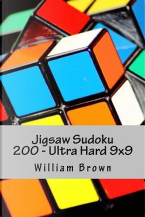 Jigsaw Sudoku 200 - Ultra Hard 9x9 by William Brown