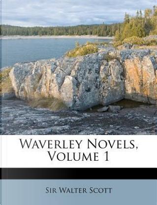 The Waverley Novels, Volume 1 by Sir Walter Scott