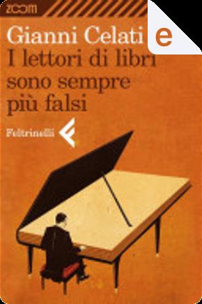 I lettori di libri sono sempre più falsi by Gianni Celati