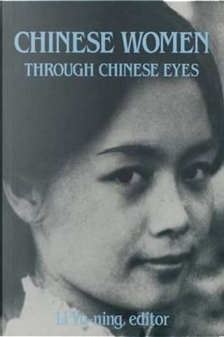 Chinese Women Through Chinese Eyes by Li Yu-ning