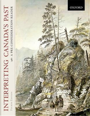 Interpreting Canada's Past by J. M. Bumsted