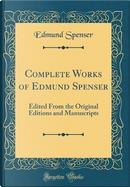Complete Works of Edmund Spenser by Edmund Spenser