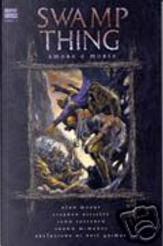 Swamp Thing - Libro 2 by Alan Moore, Alfredo Alcala, Berni Wrightson, Jamie Delano, John Totleben, Len Wein, Neil Gaiman, Rick Veicht, Ron Randall, Shawn McManus
