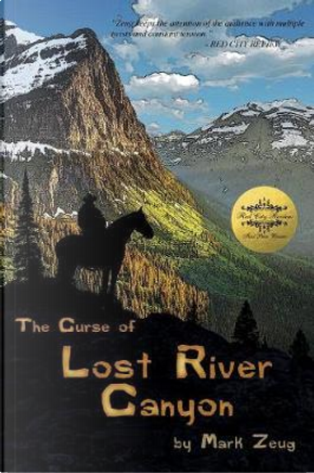 The Curse of Lost River Canyon by Mark Zeug