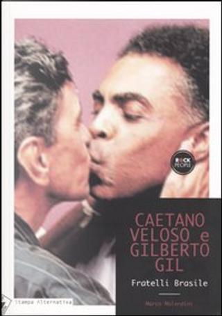 Caetano Veloso e Gilberto Gil by Marco Molendini