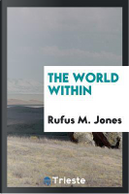 The world within by Rufus M. Jones