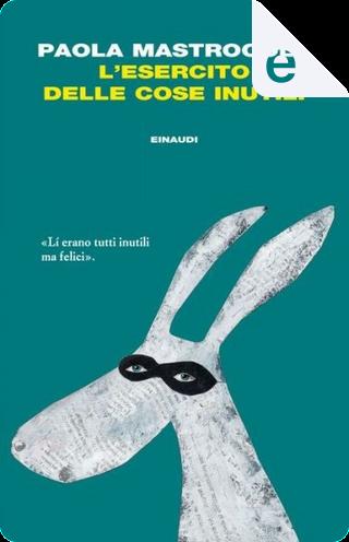 L'esercito delle cose inutili by Paola Mastrocola