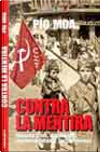 Contra La Mentira by Pio Moa