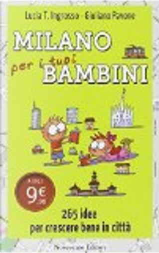 Milano per i tuoi bambini by Giuliano Pavone, Lucia Tilde Ingrosso