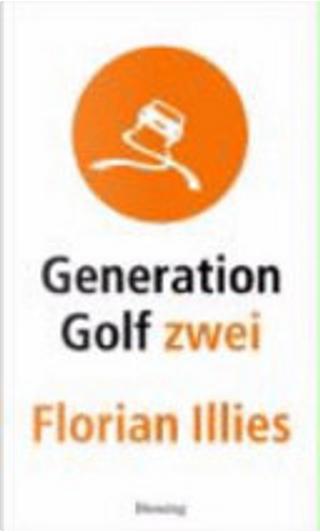 Generation Golf zwei by Florian Illies