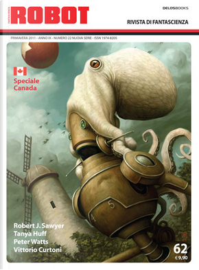Robot 62 by Maurizio Del Santo, Peter Watts, Riccardo Restelli, Robert J. Sawyer, Tanya Huff, Vittorio Curtoni