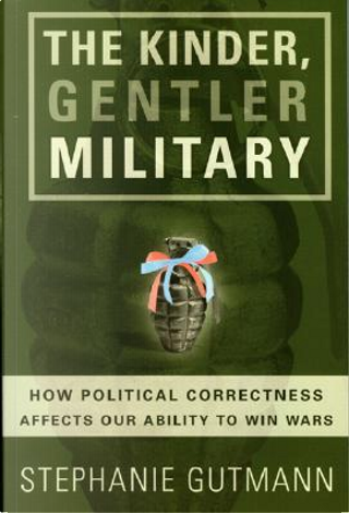 The Kinder, Gentler Military by Stephanie Gutmann