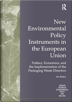 New Environmental Policy Instruments in the European Union by Ian Bailey