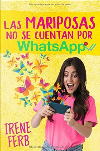 Las mariposas no se cuentan por WhatsApp by Irene Ferb