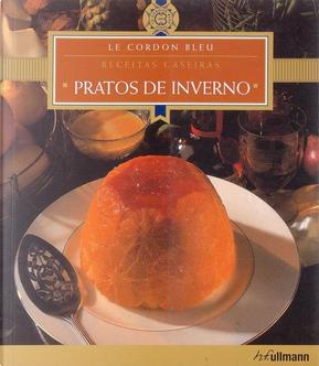 Receitas Caseiras: Pratos de Inverno by Le Cordon Bleu