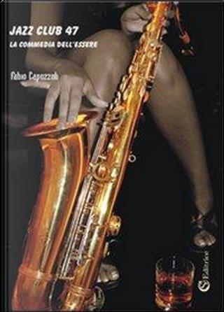 Jazz club 47. La commedia dell'essere by Fabio Capozzoli