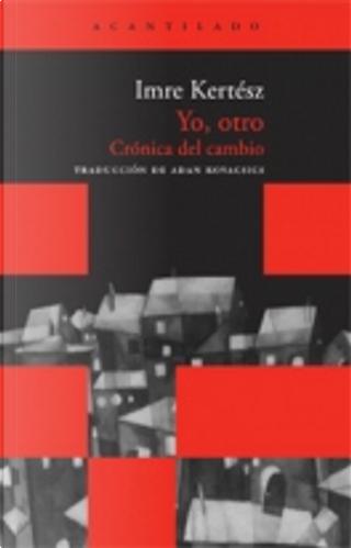 Yo, otro by Imre Kertesz