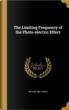 LIMITING FREQUENCY OF THE PHOT by Richard 1888 Hamer