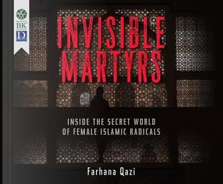 Invisible Martyrs by Farhana Qazi