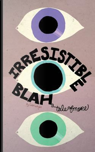 Irresistible Blah by Colin Wright