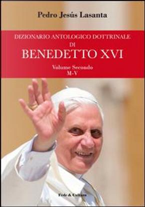 Dizionario antologico dottrinale di Benedetto XVI by Pedro J. Lasanta