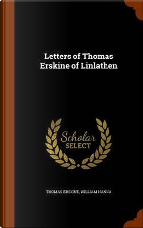 Letters of Thomas Erskine of Linlathen by Thomas Erskine