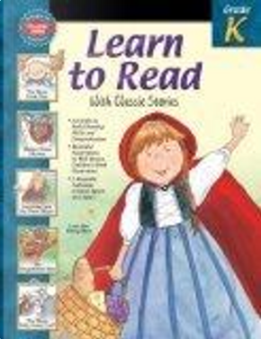 Learn to Read With Classic Stories, Grade K by School Specialty Publishing, Vincent Douglas