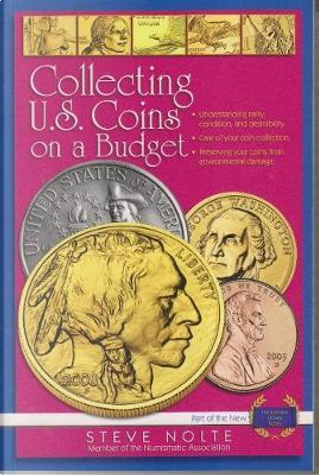 Collecting U.S. Coins on a Budget by Steve Nolte