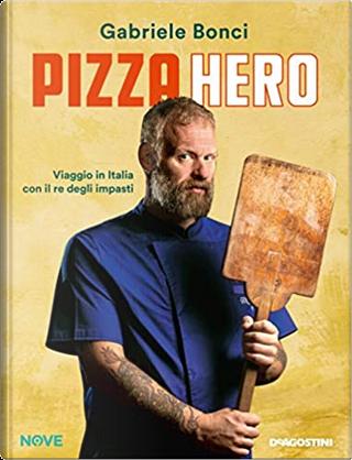 Pizza Hero by Gabriele Bonci