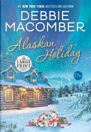 Alaskan Holiday by Debbie Macomber